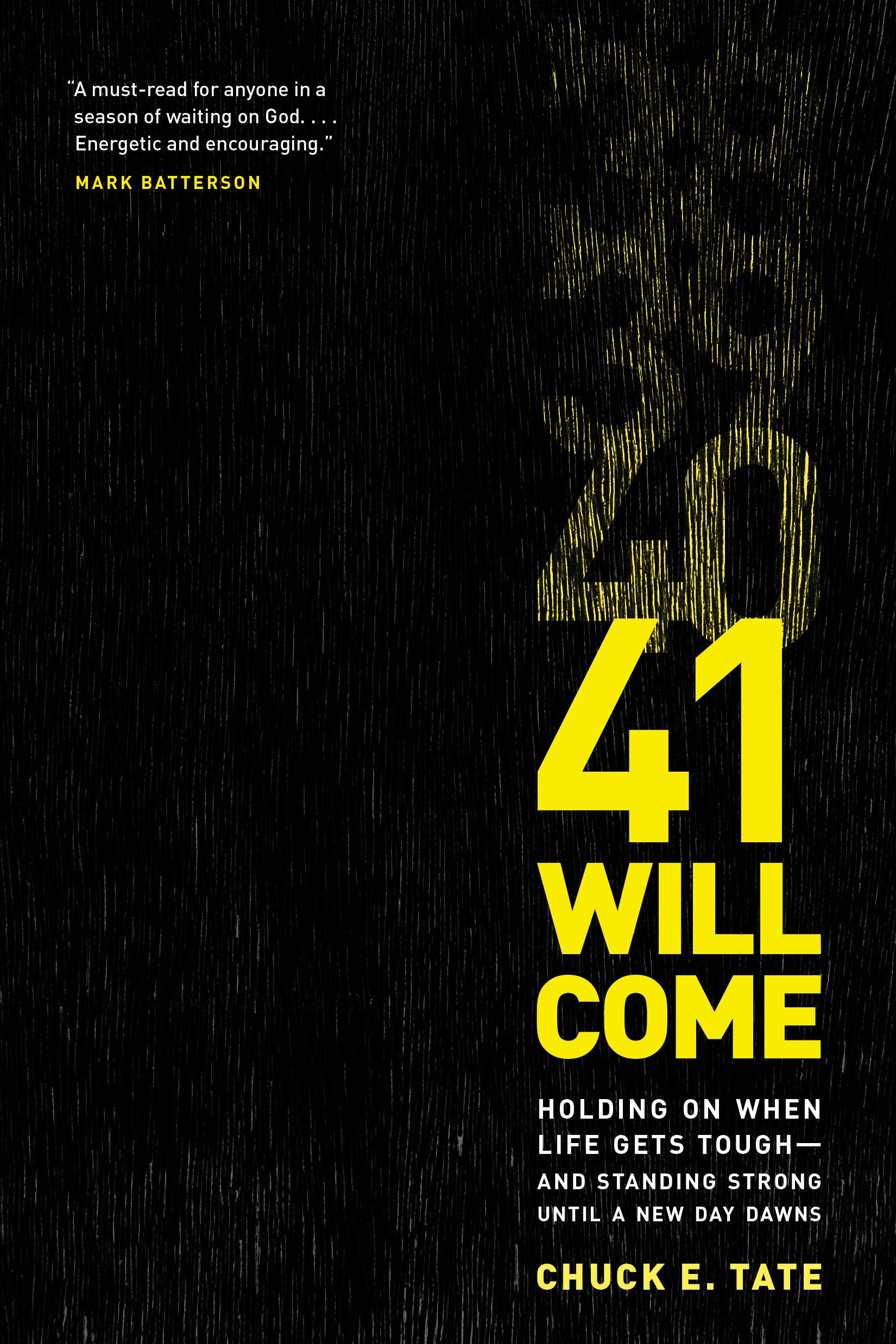 41 will come chuck e tate